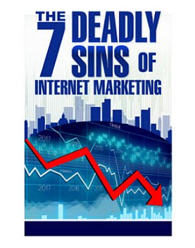 The 7 sins of internet marketing
