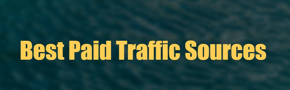 Best paid Traffic Sources For Affiliate Marketing Business Model