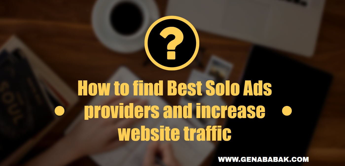 How to find best solo ads provider and increase website traffic