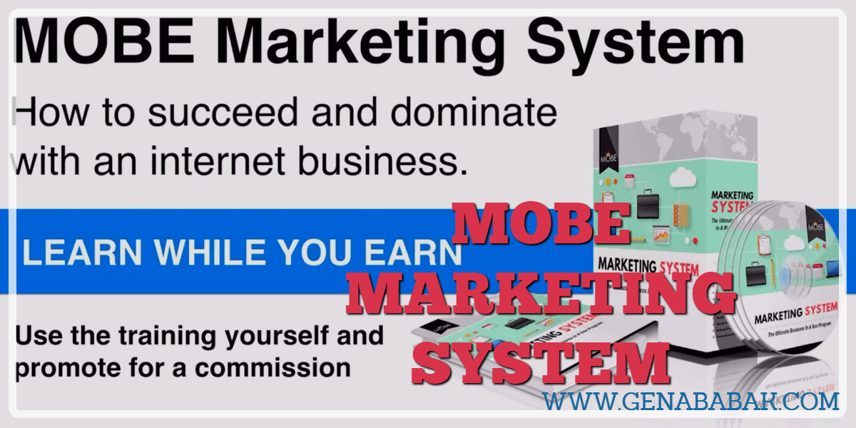MOBE MARKETING SYSTEM REVIEW BY GENA BABAK