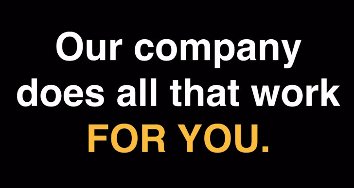 Our company does all that work for you