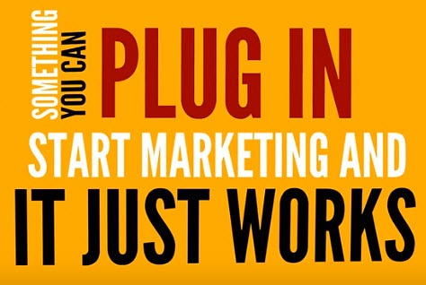PLUG IN START MARKETING AND IT JUST WORKS