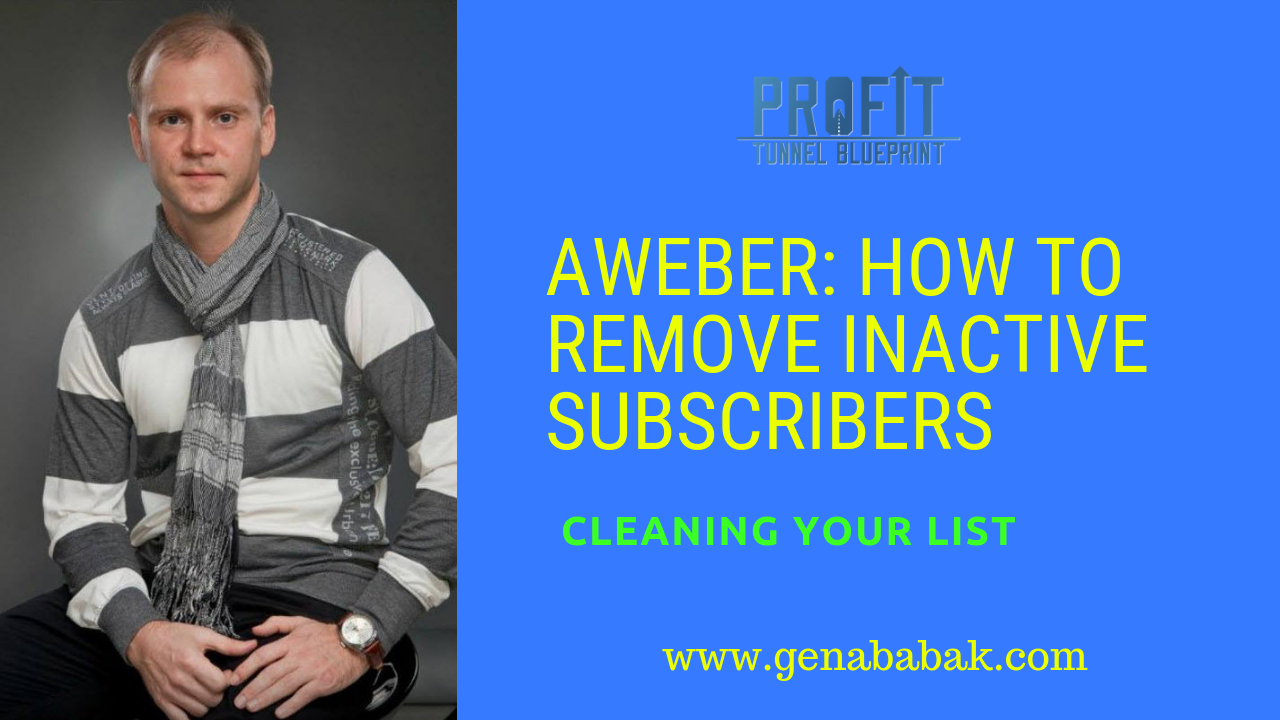 AWEBER how to remove inactive subscribers who do not open your emails