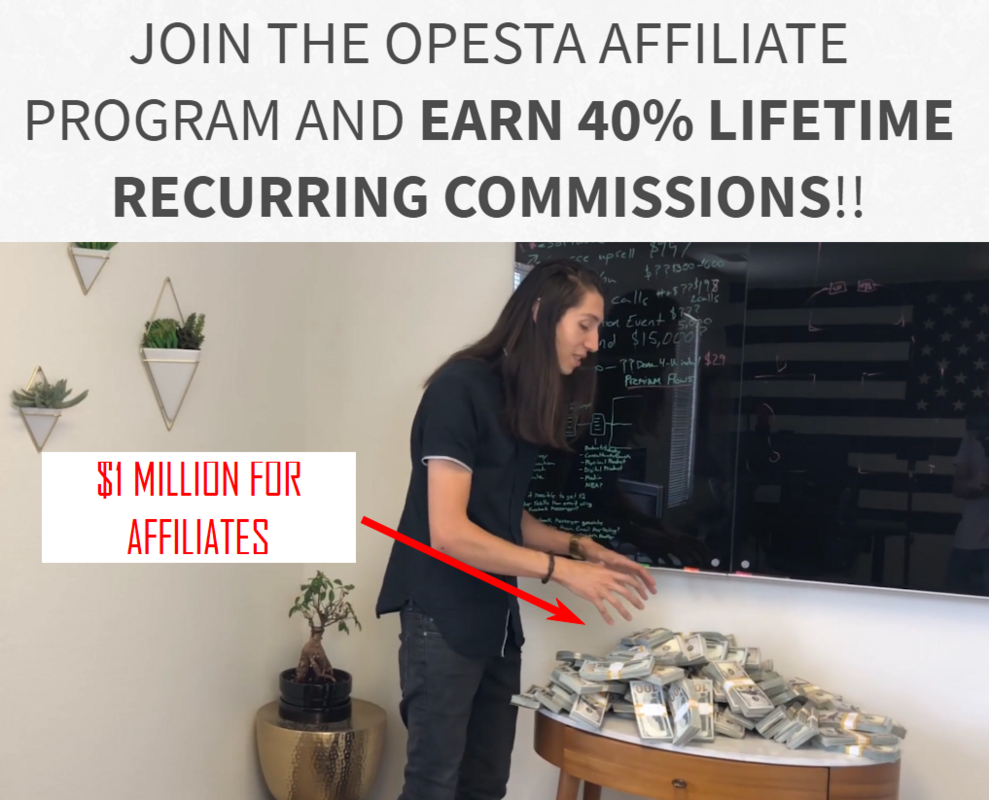 JOIN THE OPESTA AFFILIATE PROGRAM AND EARN 40% LIFETIME RECURRING COMMISSIONS!!