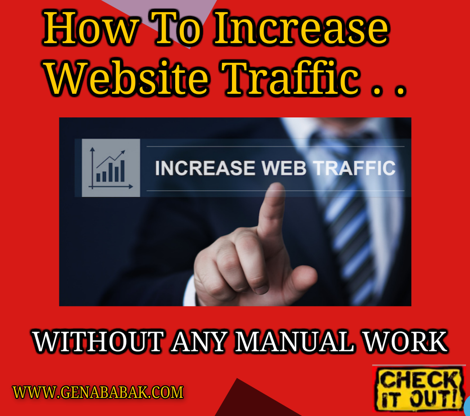 How to increase website traffic without any manual work ans SEO