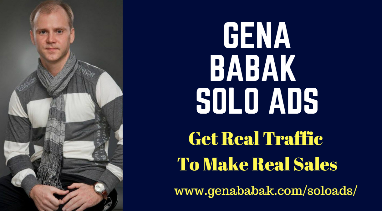 GENA BABAK SOLO ADS - High Quality, Affordable Solo Ads that get results