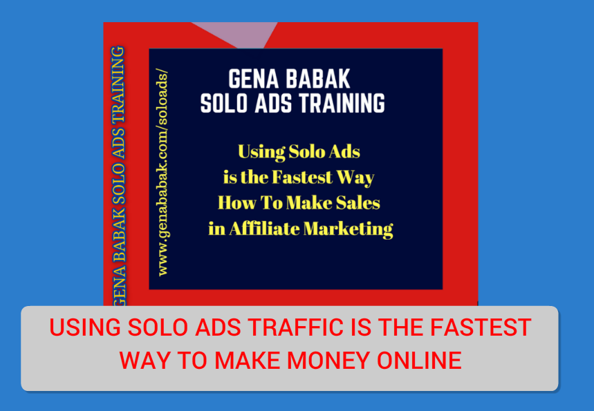 Using Solo Ads is the fastest way to make money online: Gena Babak Solo Ads Training