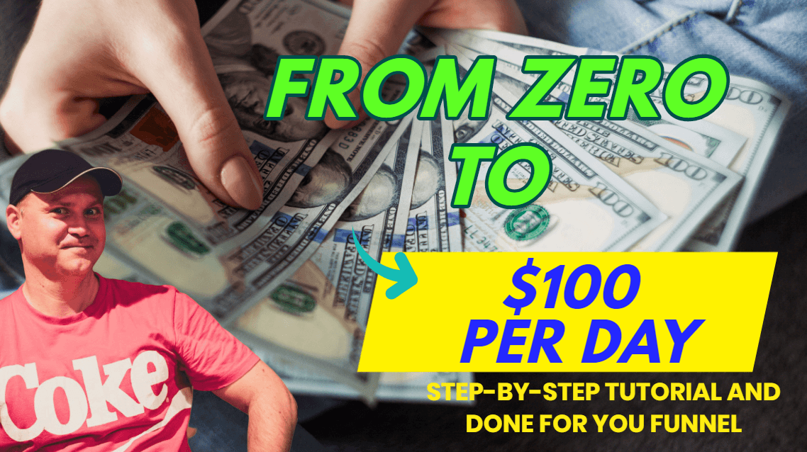 From zero to $100 per day with affiliate marketing