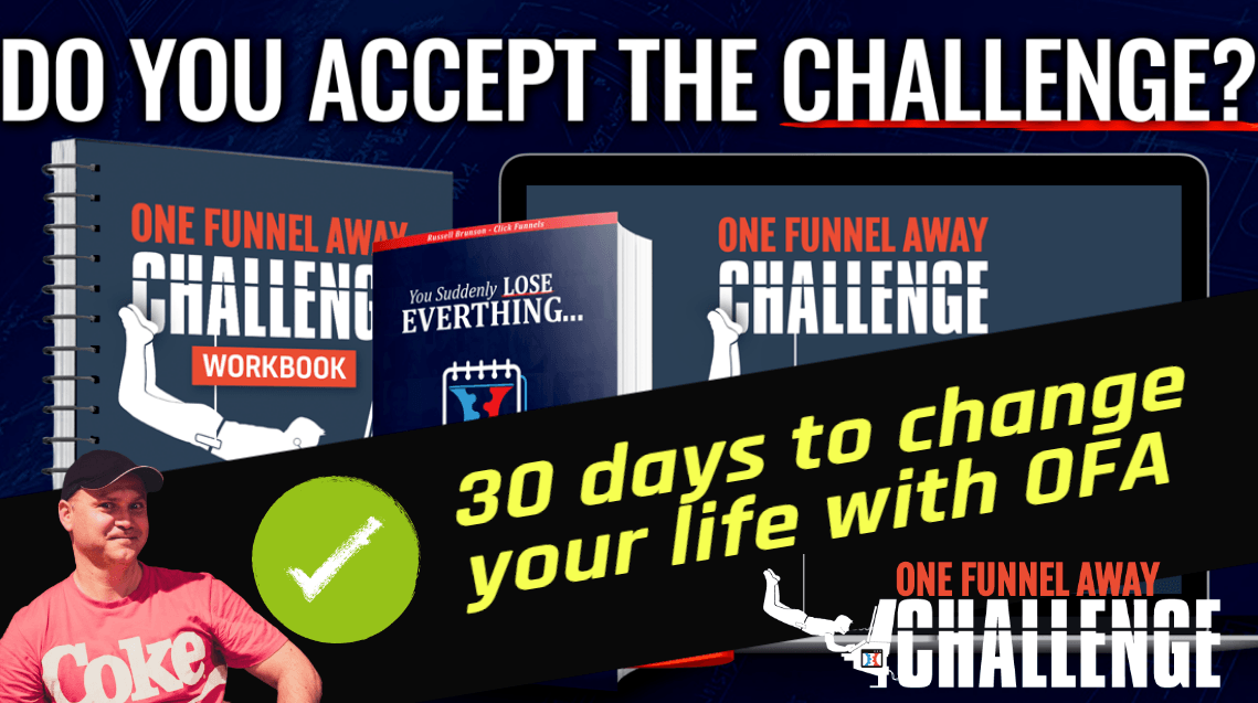 Join The One Funnel Away Challenge With Me - 30 DAYS TO CHANGE YOUR LIFE