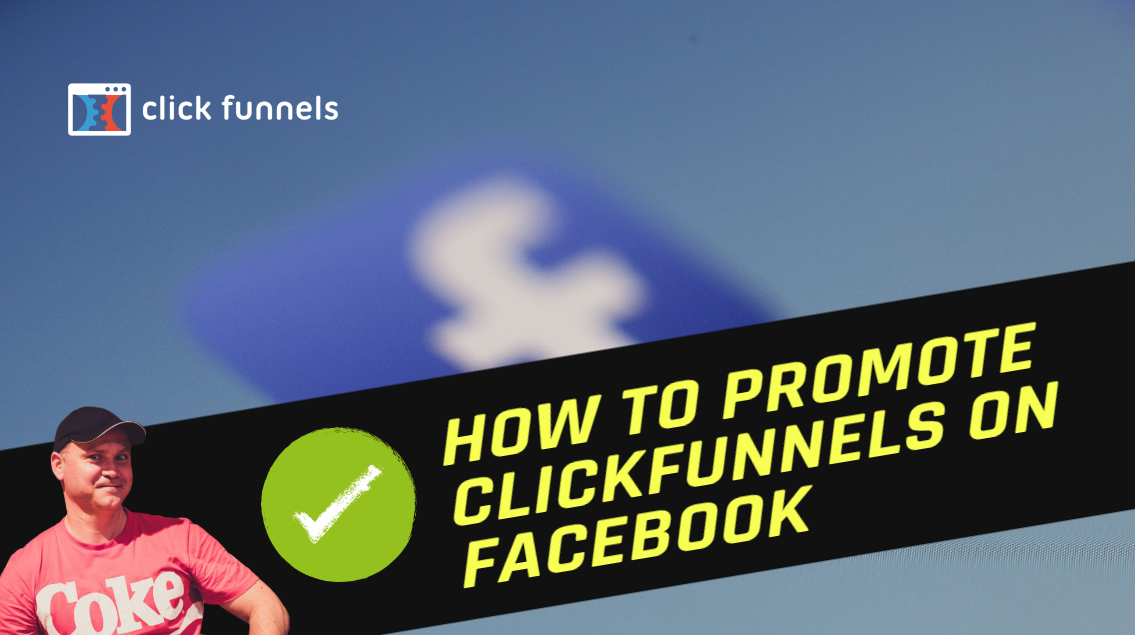 How to promote Clickfunnels on Facebook - Clickfunnels review by Gena Babak
