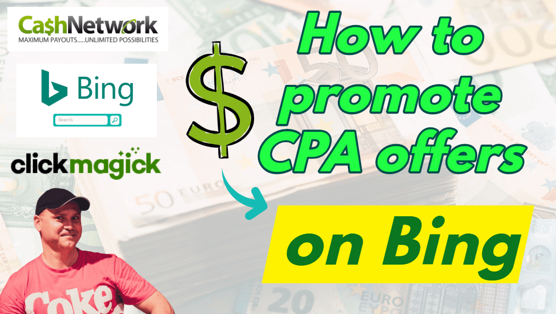 How to promote CPA offers with Bing Ads and track with Clickmagick