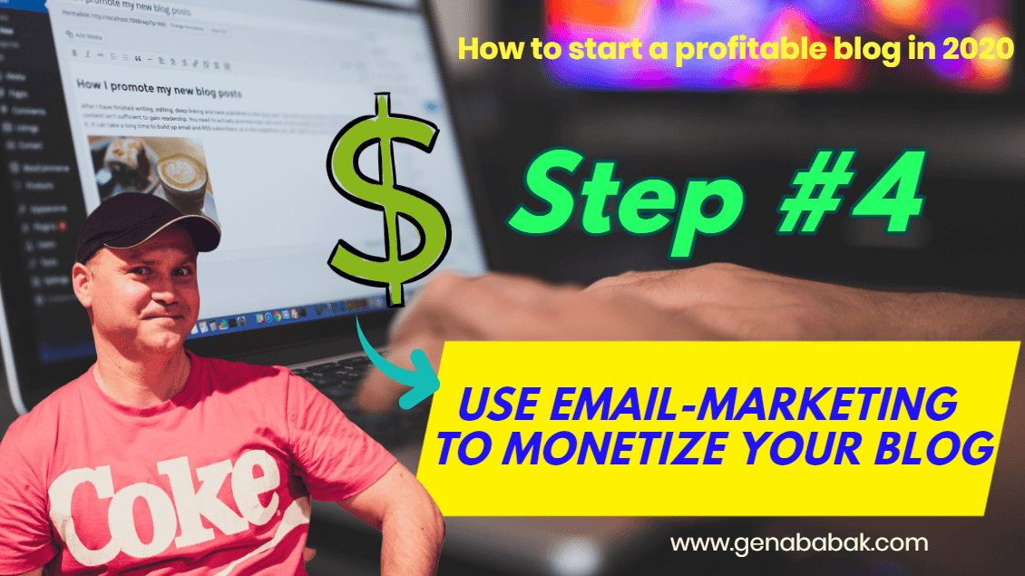 How to start a profitable blog in 2020 - step 4 - use email marketing for blog monetization