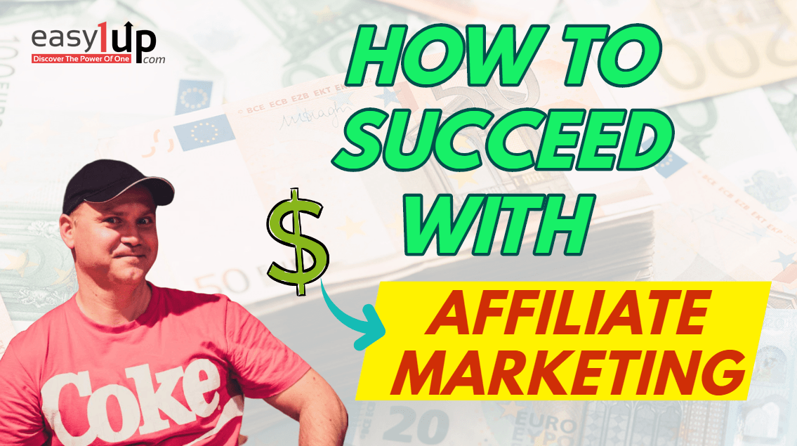 How to make money with Easy1up and affiliate marketing business