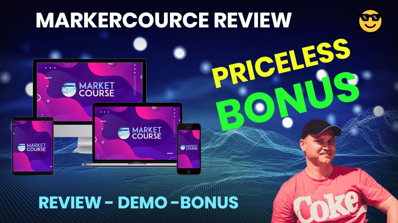 MARKETCOURCE review and priceless bonus