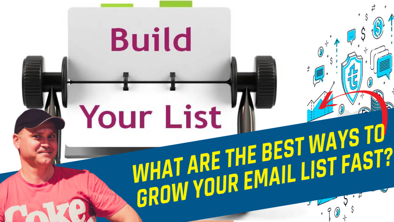 WHAT ARE THE BEST WAYS TO GROW YOUR EMAIL LIST FAST