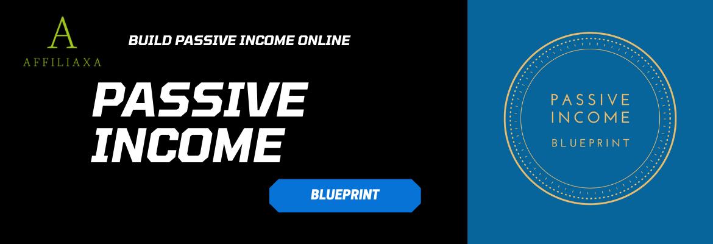 AFFILIAXA PASSIVE INCOME BLUEPRINT